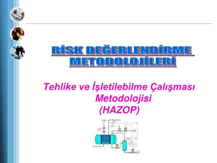 Tehlike ve İşletilebilme Çalışması Metodolojisi