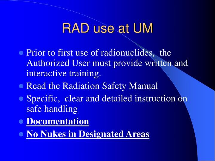 RAD use at UM
