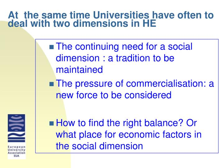 At the same time universities have often to deal with two dimensions in he