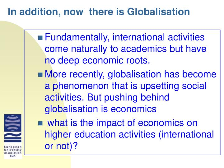 In addition, now  there is Globalisation