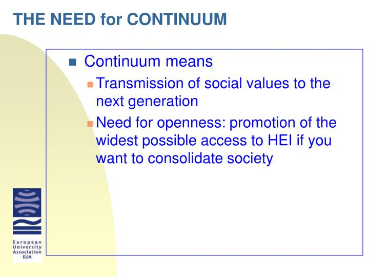 THE NEED for CONTINUUM