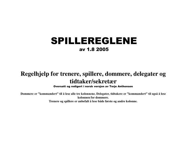 SPILLEREGLENE