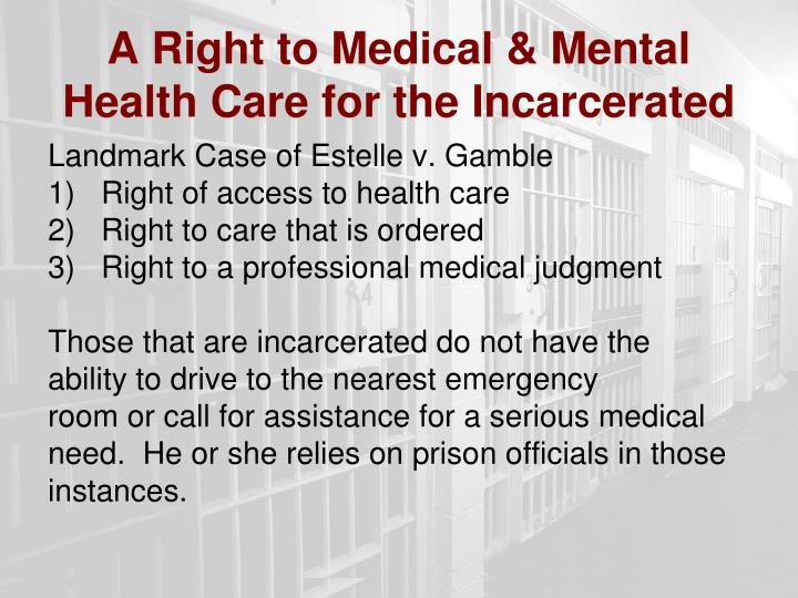 A Right to Medical & Mental Health Care for the Incarcerated