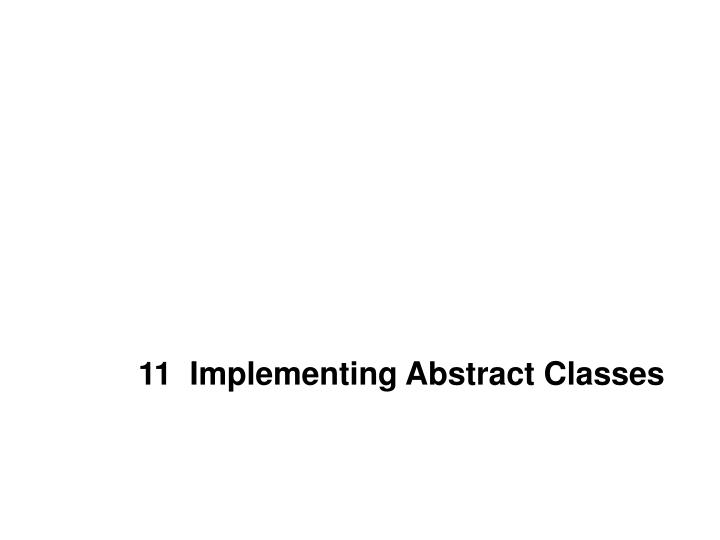 11  Implementing Abstract Classes