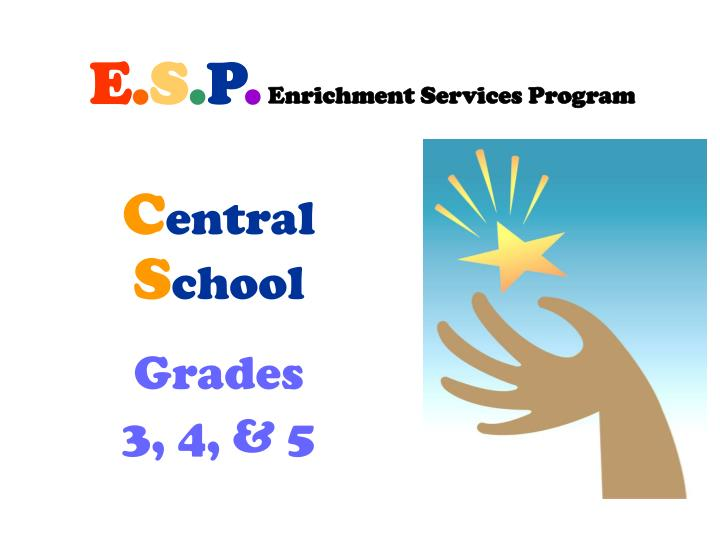 E s p enrichment services program