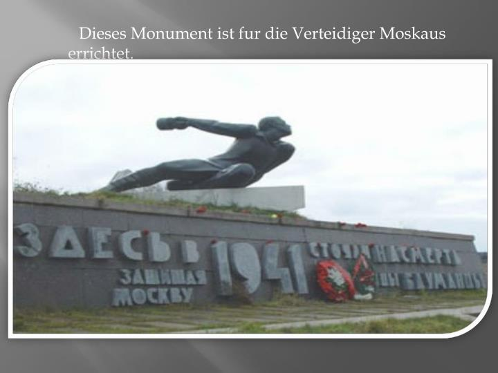 Dieses Monument ist fur die Verteidiger Moskaus errichtet.
