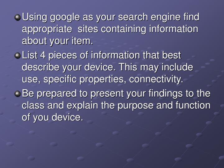 Using google as your search engine find appropriate  sites containing information about your item.