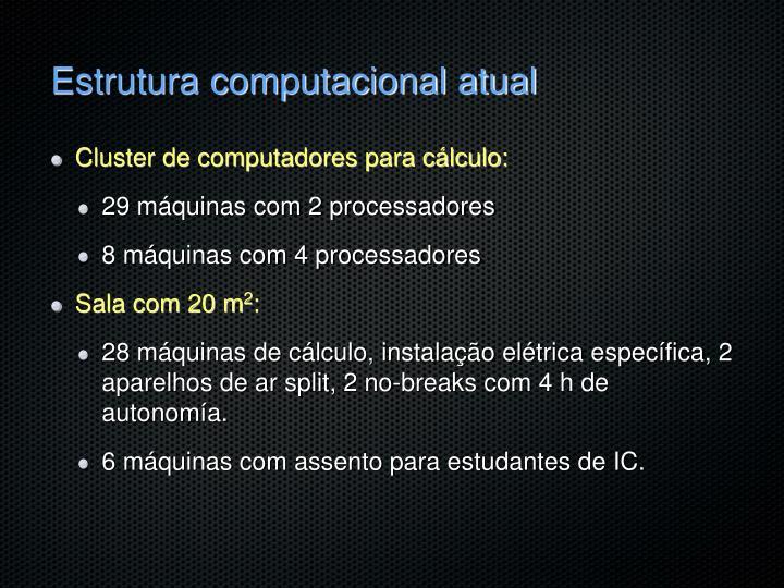 Estrutura computacional atual