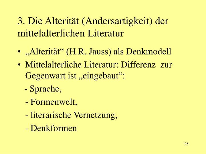 3. Die Alterität (Andersartigkeit) der mittelalterlichen Literatur