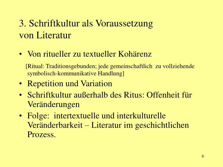 3. Schriftkultur als Voraussetzung