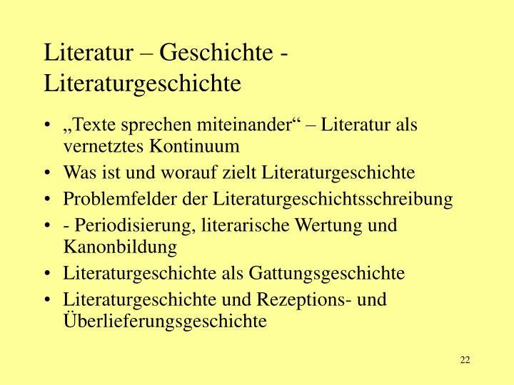 Literatur – Geschichte - Literaturgeschichte