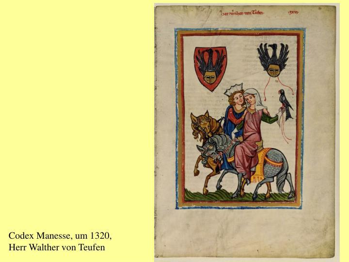Codex Manesse, um 1320,