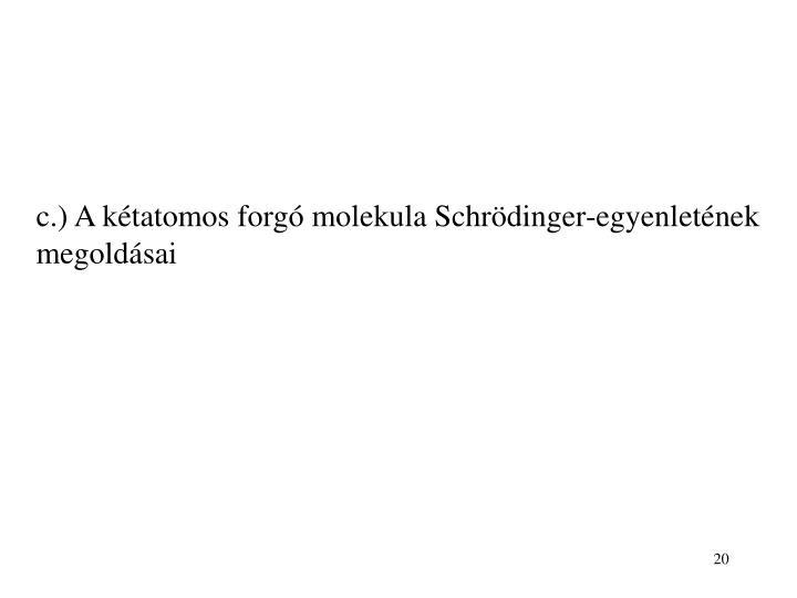 c.) A kétatomos forgó molekula Schrödinger-egyenletének megoldásai