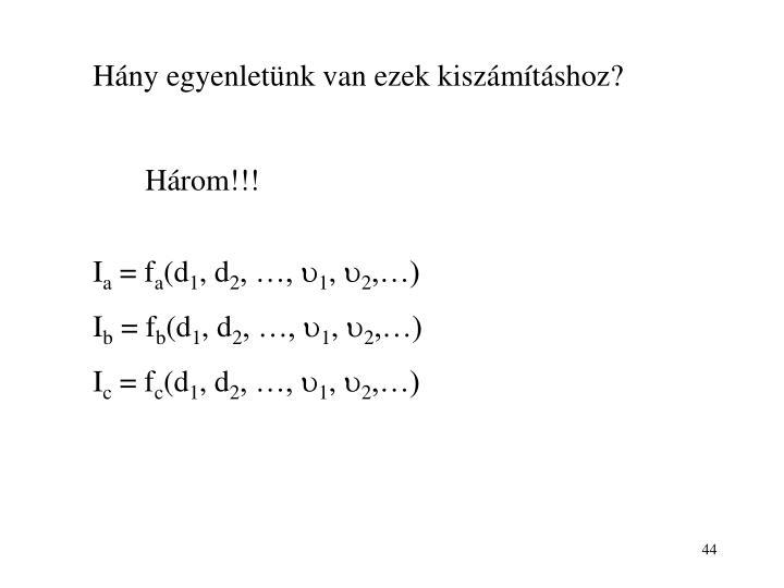 Hány egyenletünk van ezek kiszámításhoz?
