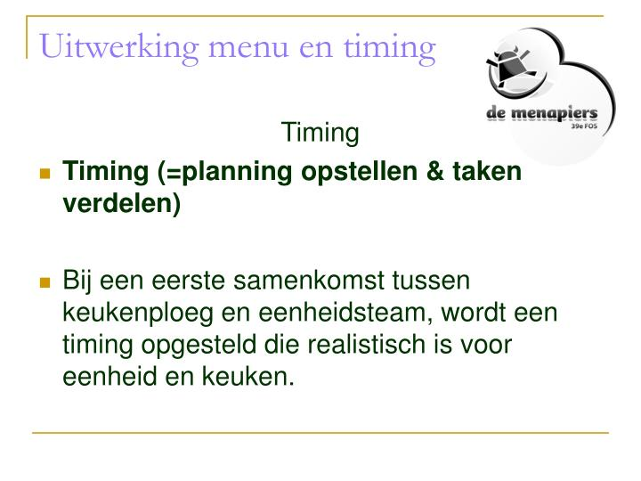 Uitwerking menu en timing