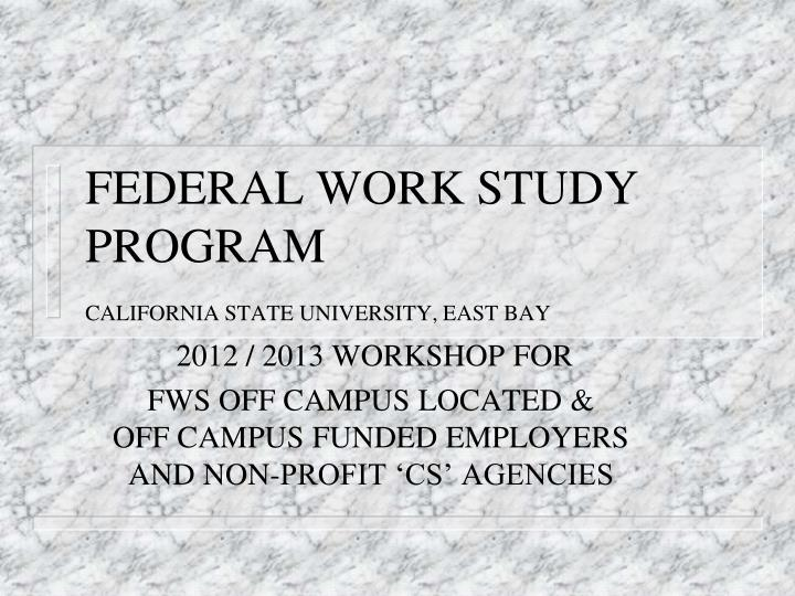 Federal work study program california state university east bay