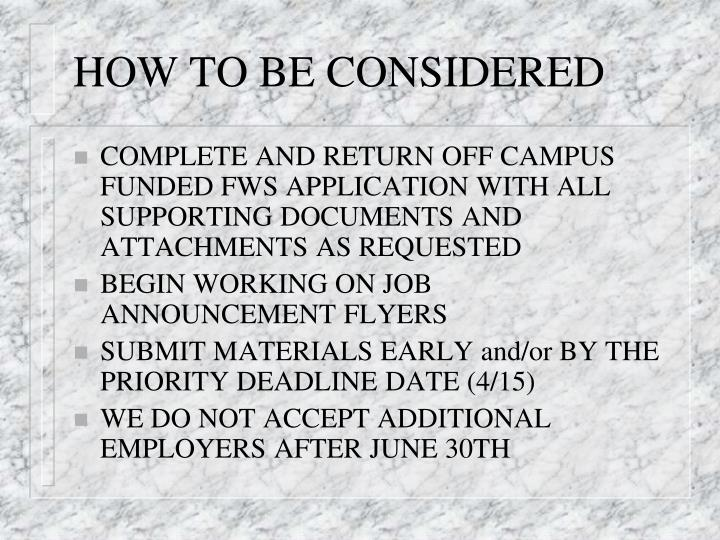 HOW TO BE CONSIDERED