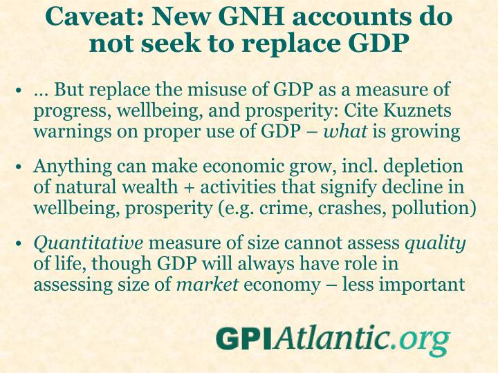 Caveat: New GNH accounts do not seek to replace GDP