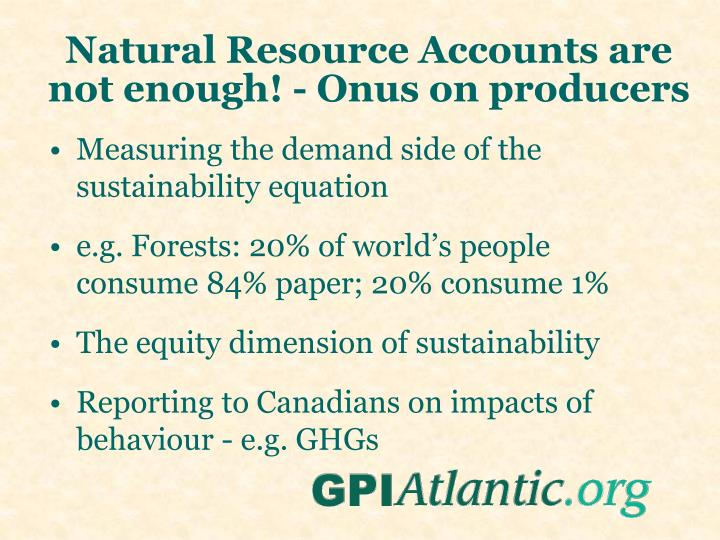 Natural Resource Accounts are not enough! - Onus on producers