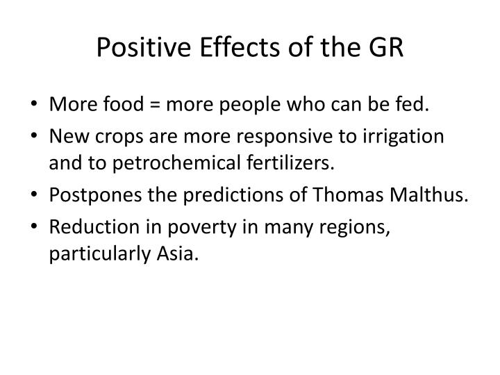 Positive Effects of the GR