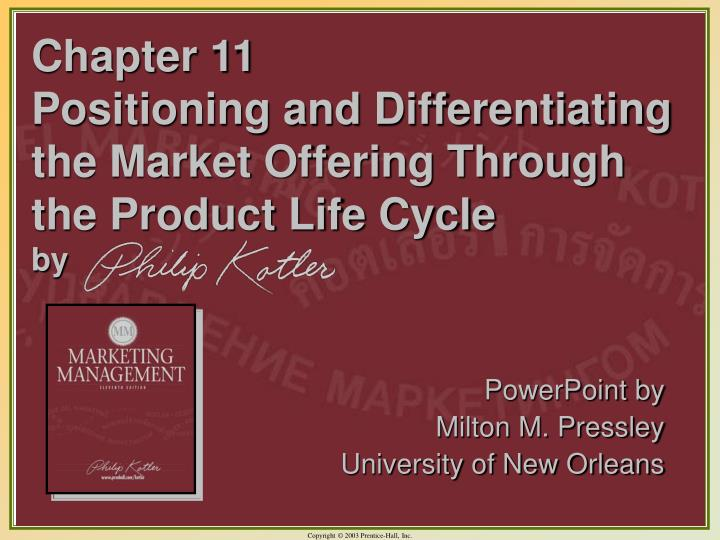 Chapter 11 positioning and differentiating the market offering through the product life cycle by