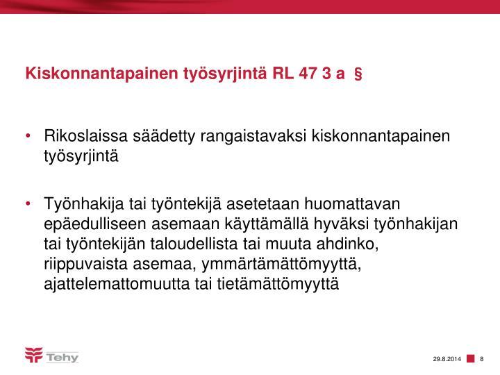 Kiskonnantapainen työsyrjintä RL 47 3 a §