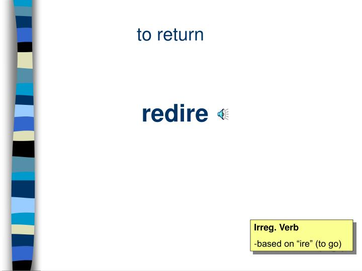 to return