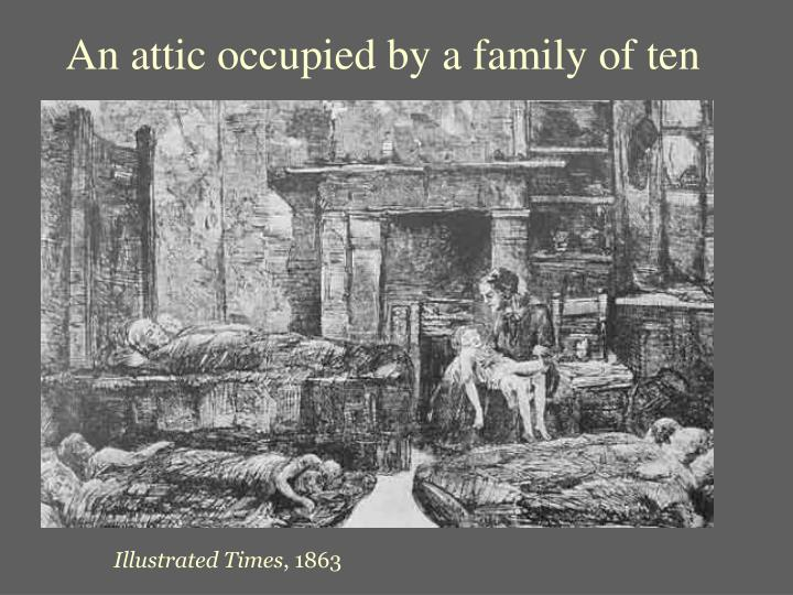 An attic occupied by a family of ten
