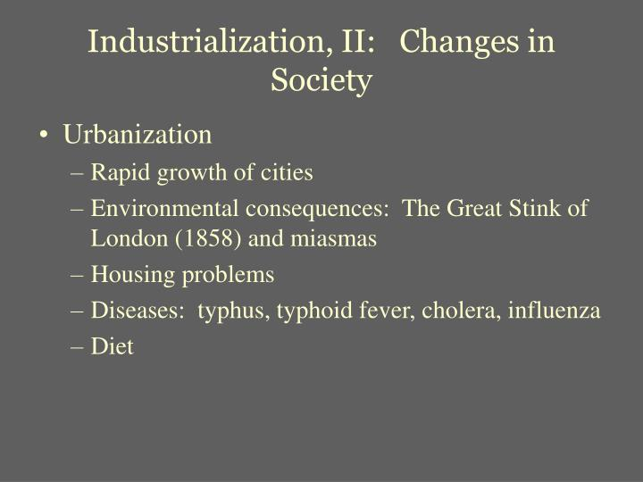 Industrialization, II:   Changes in Society