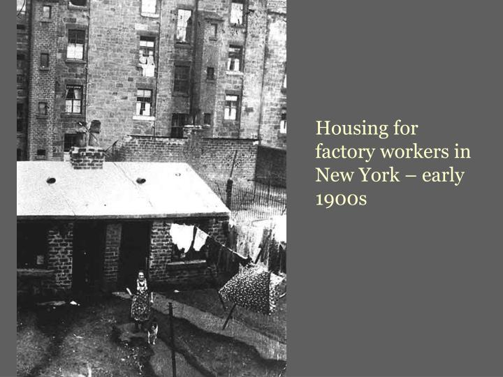 Housing for factory workers in New York – early 1900s