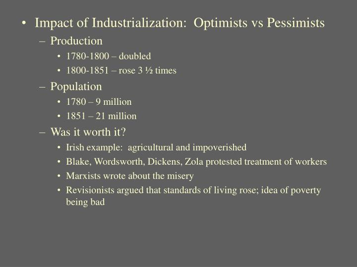 Impact of Industrialization:  Optimists vs Pessimists