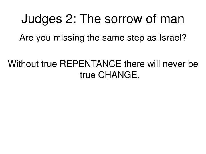 Judges 2: The sorrow of man