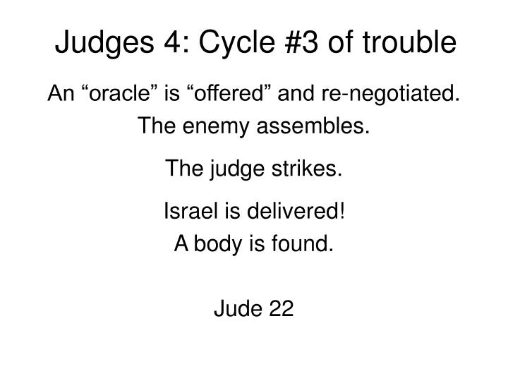 Judges 4: Cycle #3 of trouble