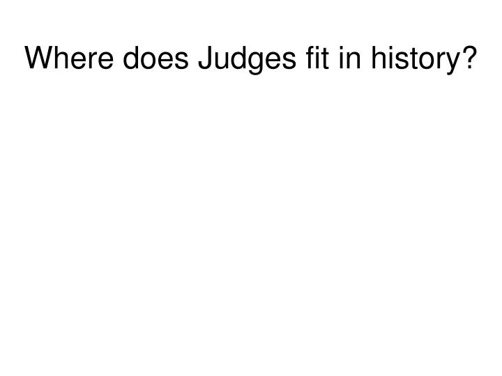 Where does Judges fit in history?