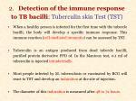 2 detection of the immune response to tb bacilli tuberculin skin test tst
