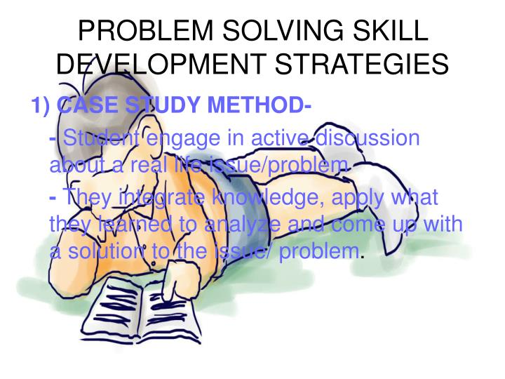 PROBLEM SOLVING SKILL DEVELOPMENT STRATEGIES