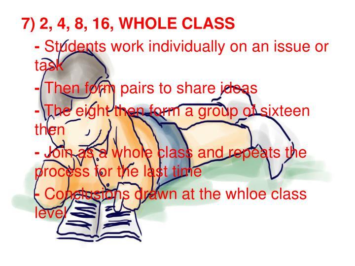7) 2, 4, 8, 16, WHOLE CLASS