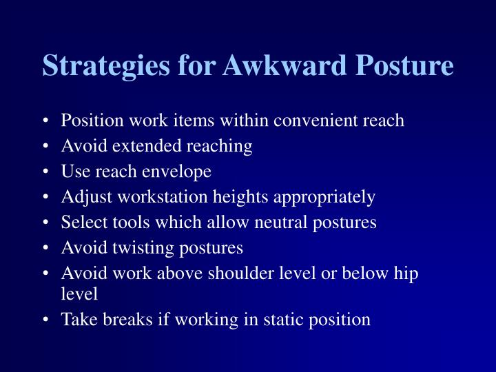 Strategies for Awkward Posture