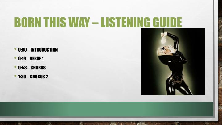 Born this way – listening guide