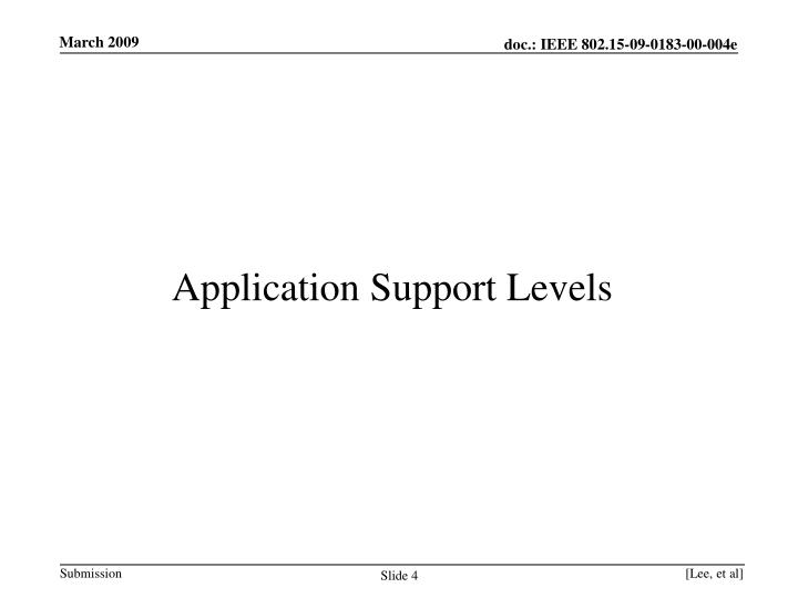 Application Support Levels