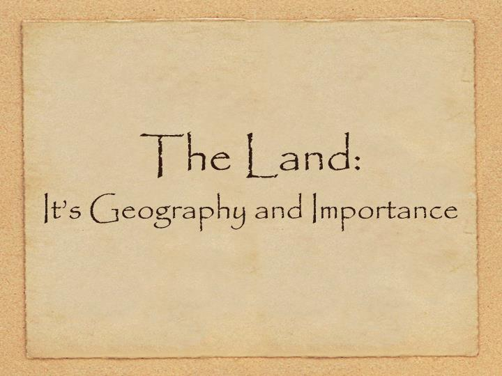 The Land: