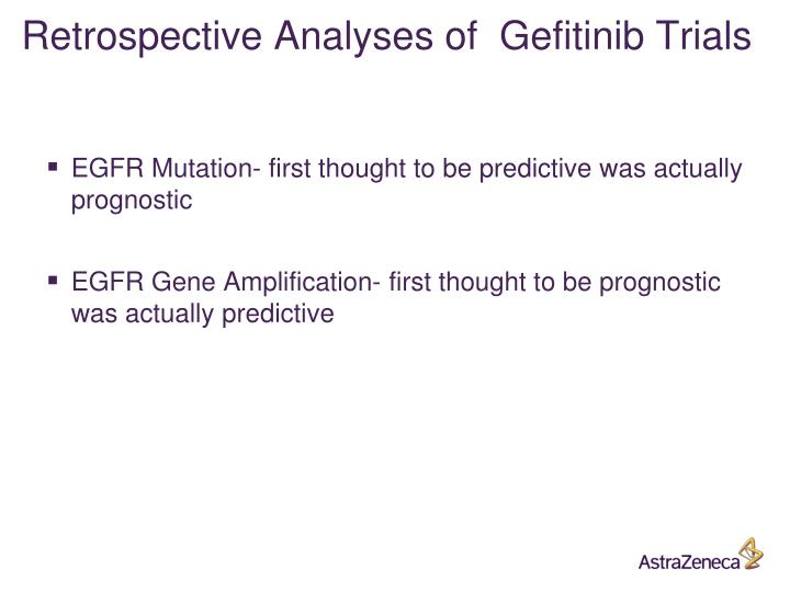 Retrospective Analyses of  Gefitinib Trials