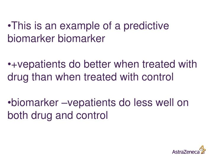 This is an example of a predictive biomarker biomarker