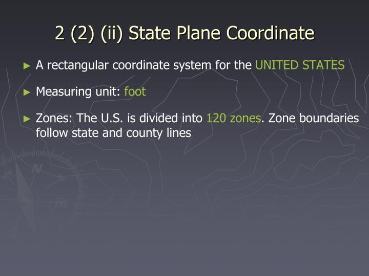 2 (2) (ii) State Plane Coordinate