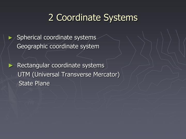 2 Coordinate Systems