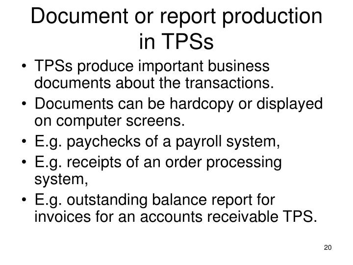 Document or report production in TPSs