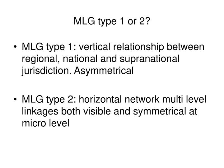MLG type 1 or 2?