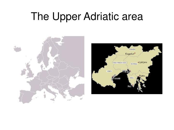 The Upper Adriatic area