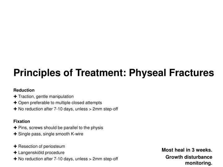 Principles of Treatment: Physeal Fractures