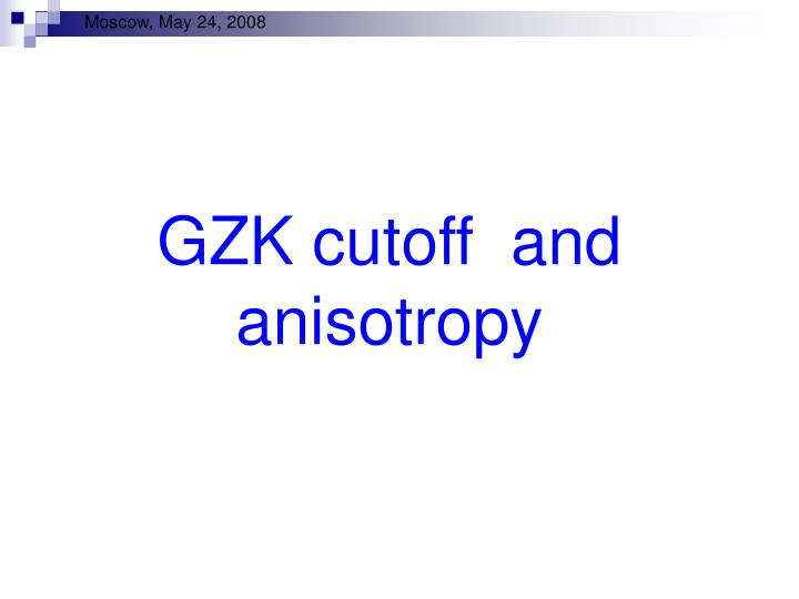 GZK cutoff  and anisotropy